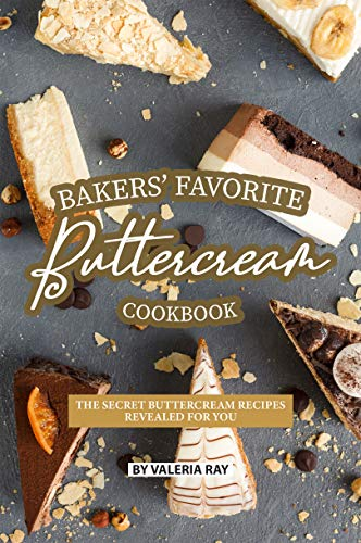 Tart Dish (Bakers' Favorite Buttercream Cookbook: The Secret Buttercream Recipes Revealed for You (English Edition))