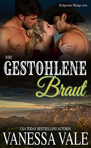 Ihre gestohlene Braut (Bridgewater Ménage-Serie 7) -