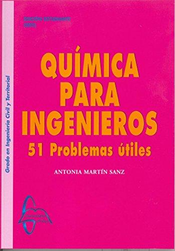 Química para Ingenieros: 51 Problemas útiles por Antonia Martín Sanz