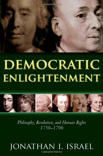 Democratic Enlightenment: Philosophy, Revolution, and Human Rights 1750-1790 by Israel, Jonathan Published by OUP Oxford (2011)