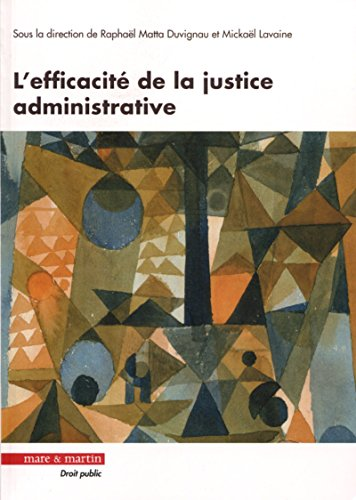 L'efficacité de la justice administrative: A la recherche d'une légitimité renouvelée