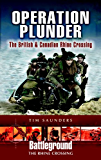 Operation Plunder: The British and Canadian Operations: The British and Canadian Rhine Crossing (Battleground Europe: The Rhine Crossing)