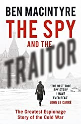 The Spy & The Traitor: The Greatest Espionage Story Of The Cold War