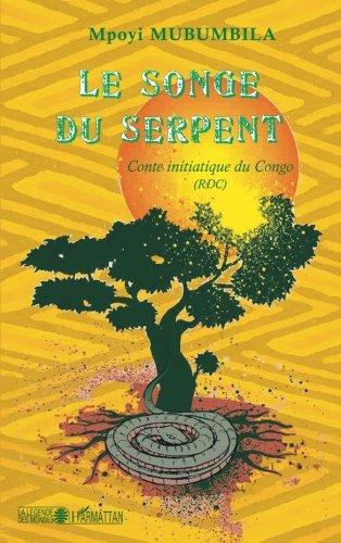 Le songe du serpent: Conte initiatique du Congo (RDC) par Mpoyi Mubumbila