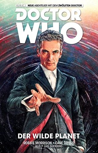 Doctor Who - Der zwölfte Doctor: Bd. 1: Der wilde Planet