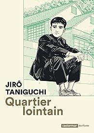Quartier lointain : L'intégrale par Jirô Taniguchi