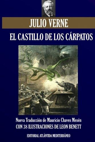 El Castillo de los Cárpatos: Nueva traducción ilustrada: Volume 37 (Viajes Extraordinarios) por Julio Verne