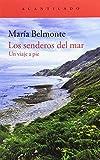 Los senderos del mar: Un viaje a pie (El Acantilado)