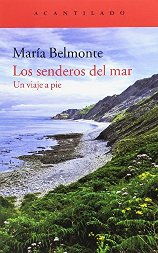 Los senderos del mar. Un viaje a pie (El Acantilado)