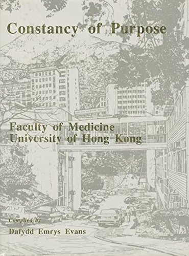 Constancy of Purpose: An Account of the Foundation and History of the Hong Kong College of Medicine and the Faculty of Medicine of the Unive: Account ... of the University of Hong Kong, 1887-1987 por Lai-Bing Kan