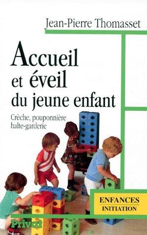 ACCUEIL ET EVEIL DU JEUNE ENFANT. : Crèche, pouponnière, halte-garderie