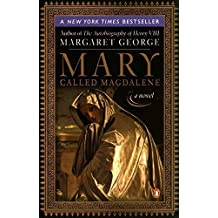 Mary, Called Magdalene by Margaret George (2003-05-27)