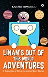 Linan's Out-Of-This-World-Adventures : A Collection of Extra-Terrestrial Short Stories