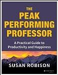 The Peak Performing Professor: A Prac...