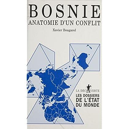 Bosnie : anatomie d'un conflit (Dossiers de l'etat du monde)