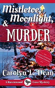 MISTLETOE, MOONLIGHT, and MURDER: A Ravenwood Cove Cozy Mystery (English Edition)