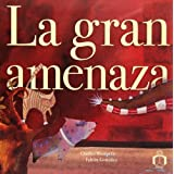 La Gran Amenaza/ Tha Great threat