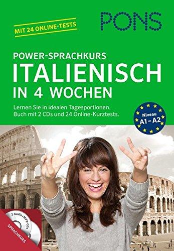 PONS Power-Sprachkurs Italienisch in 4 Wochen: Lernen Sie in idealen Tagesportionen. Buch mit 2 CDs und 24 Online-Kurztests