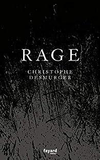 Rage par Christophe Desmurger