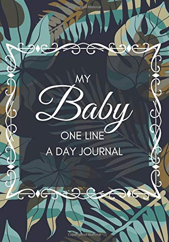 My Baby One Line A Day Journal: A One-Year Undated and Lined Daily Memory Book, Journal, Diary, Notebook Gifts for New Dad, Brother, Son, Godson, ... 7x10 with 120 pag (Making Memories, Band 35) - 120 X Spiral-band