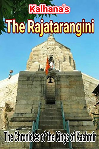 The Rajatarangini: The Chronicles of the Kings of Kashmir (English Edition)