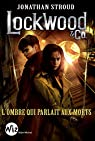 Lockwood & Co - tome 4 : L'ombre qui parlait aux morts par Esch