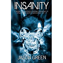 Insanity: The Journey Begins: Volume 1