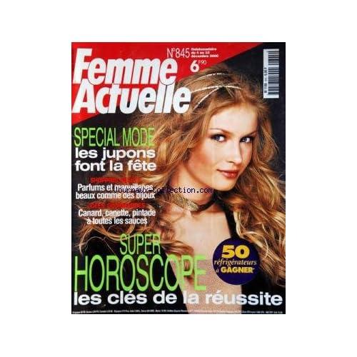 FEMME ACTUELLE [No 845] du 04/12/2000 - SUPER HOROSCOPE -SPECIAL MODE / LES JUPONS FONT LA TETE -PARFUMS ET MAQUILLAGES -CANARD / CANETTE / PINTADE A TOUTES LES SAUCES