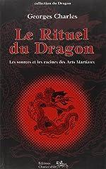 Rituel du Dragon - Sources arts martiaux de Georges Charles