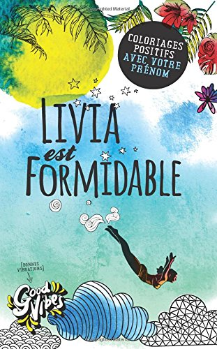Livia est formidable: Coloriages positifs avec votre prénom par Procrastineur