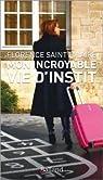 Mon incroyable vie d'instit par Florence Saint Hilaire