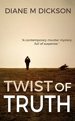 TWIST OF TRUTH by Diane M Dickson