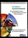 Handbuch Investmentfonds. Neue Strategien für die Anlage in Aktien, Anleihen und Immobilien. Illustriert