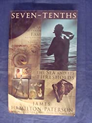 Seven Tenths The Sea and its Thresholds