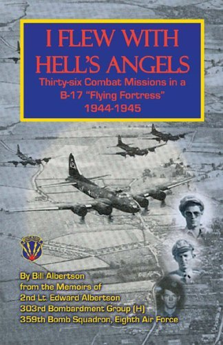i-flew-with-hells-angels-thirty-six-combat-missions-in-a-b-17-flying-fortress-1944-1945-by-bill-albe