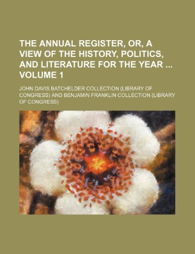 The annual register, or, A view of the history, politics, and literature for the year  Volume 1