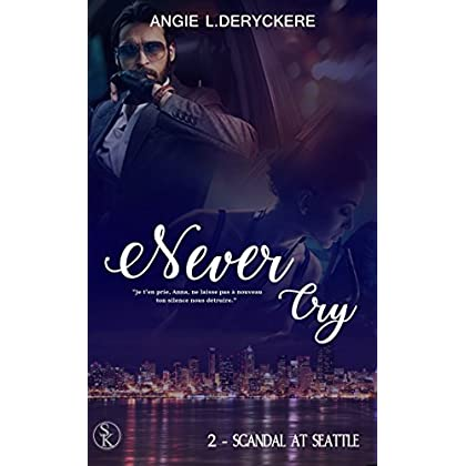 Never cry 2 : Scandal at Seatle