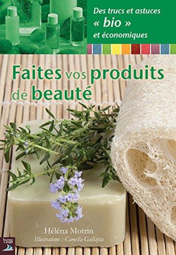 faites-vos-produits-de-beaute-des-recettes-rapides-faciles-et-bio-vivre-mieux-french-edition