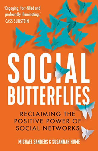 Social Butterflies: Reclaiming the Positive Power of Social Networks (English Edition)
