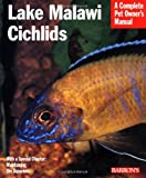 Lake Malawi Cichlids (Pet Owner's Manual)