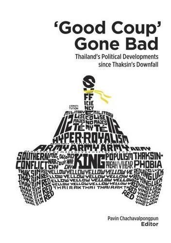 Good Coup Gone Bad: Thailand's Political Development Since Thaksin's Downfall (2014-06-18)