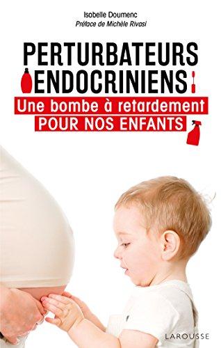 perturbateurs-endocriniens-une-bombe-a-retardement-pour-nos-enfants
