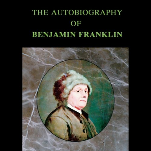 The Autobiography of Benjamin Franklin  Audiolibri