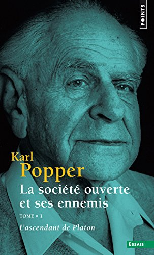 La Société ouverte et ses ennemis - tome 1 - L'ascendant de Platon (1) par Karl Popper