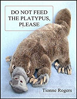Do Not Feed the Platypus Please von [Rogers, Tionne]