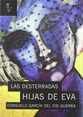 Desterradas Hijas De Eva, Las (Algon) por C. Garcia Del Cid Guerra