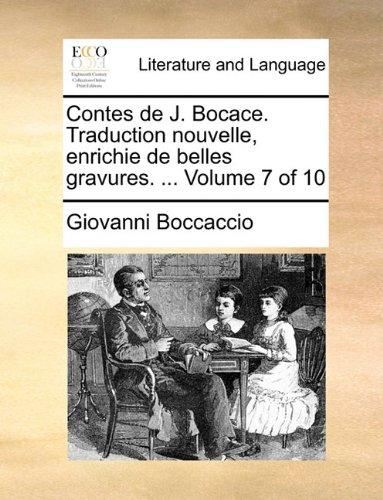 Contes de J. Bocace. Traduction Nouvelle, Enrichie de Belles Gravures. ... Volume 7 of 10