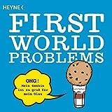 First World Problems: Die unglaublichsten Probleme aus Facebook & Co