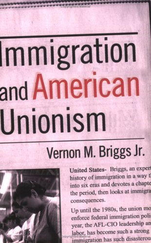 Immigration and American Unionism (Cornell Studies in Industrial & Labor Relations) by Vernon M. Jr. Briggs (2014-06-27)