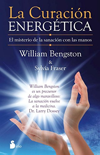 LA CURACION ENERGETICA por WILLIAM BENGSTON